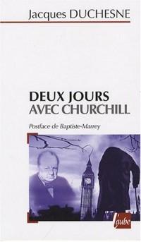 Deux jours avec Churchill : (Londres, 21 octobre 1940 - Paris, 11 novembre 1944)
