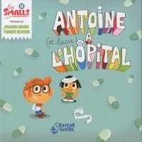 Antoine (et Lucie) à l'hôpital