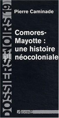 Comores-Mayotte : une histoire néocoloniale