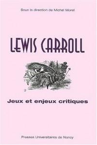 Lewis Carroll. Jeux et enjeux critiques