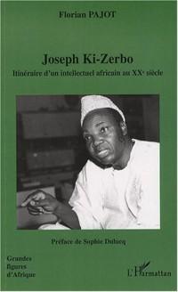 Joseph Ki-Zerbo : Itinéraire d'un intellectuel africain au XXe siècle