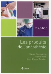 Les produits de l'anesthésie