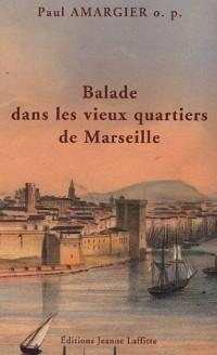 Balade dans les vieux quartiers de Marseille