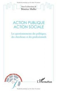 Action publique, action sociale : Les questionnements des politiques, des chercheurs et des professionnels (1DVD)