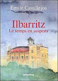 ILBARRITZ, Le temps en suspens