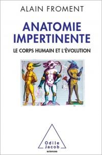 Anatomie impertinente : Le corps humain et l'évolution