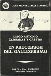 Diego Antonio Zernadas y Castro: Un precursor del galleguismo (Coleccion Gala...