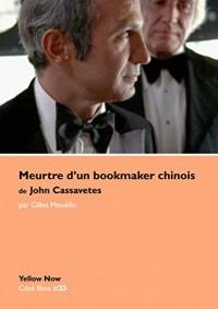 Meurtre d'un Bookmaker Chinois de John Cassavetes