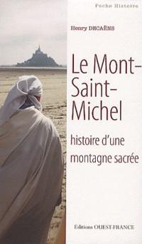 Le Mont-Saint-Michel : histoire d'une montagne sacrée