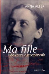 Ma fille doktorr astrophysik (Littérature Française)