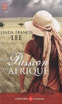 Une passion en Afrique