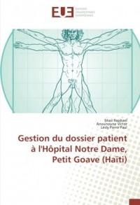 Gestion du dossier patient à l'Hôpital Notre Dame, Petit Goave (Haïti)