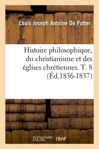 Histoire du Christianisme  T8  ed 1836 1837