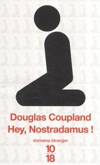 Hey, Nostradamus !