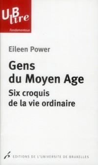 Gens du Moyen Age. Six Croquis de la Vie Ordinaire