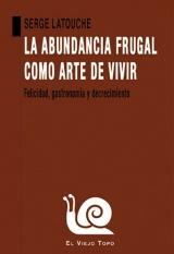 La abundancia frugal como arte de vivir: Felicidad, gastronomía y decrecimiento