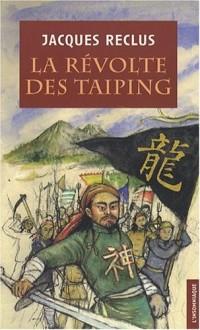 La révolte des Taï-Ping
