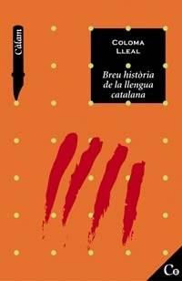 Breu Historia De La Llengua Catalana / Brief History of Catalan