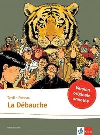 La débauche: Schulausgabe für das Niveau B2. Französische Bande dessinée mit Annotationen