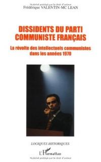 Dissidents du Parti Communiste Français : La révolte des intellectuels communistes dans les années 70