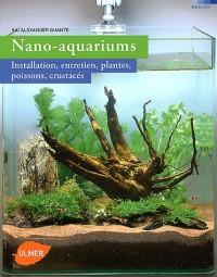 Nano-Aquariums d'Eau Douce. Installation, Entretien, Plantes, Poissons, Crustaces