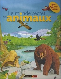 Le monde secret des animaux