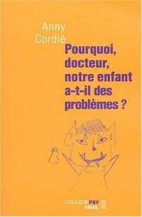 Pourquoi, Docteur, notre enfant a-t-il des problèmes ?