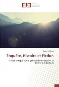 Enquête, Histoire et Fiction: Etude critique sur le génocide Rwandais et la guerre des Balkans