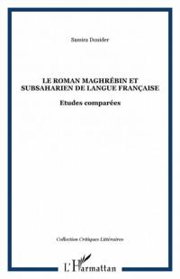 Le roman maghrébin et subsaharien de langue française
