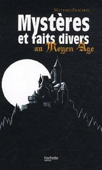 Mystères et faits divers au Moyen-Age