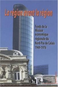 La région avant la Région : Fonds de la Mission économique régionale de la Préfecture du Nord 1949-1976