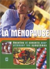La ménopause : Recettes et conseils pour atténuer les symptômes