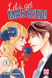Let's get married ! : Tome 1