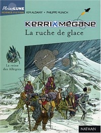 Kerri et Mégane : La ruche de glace