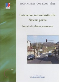 Feux de circulation permanents : Instruction interministérielle, sixième partie