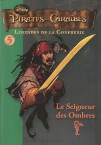 Pirates des Caraïbes : légendes de la confrérie, Tome 5 : Le Seigneur des Ombres