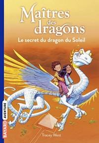 Maîtres des dragons, Tome 02: Le secret du dragon du soleil