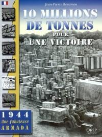 10 millions de tonnes pour une victoire : L'arsenal de la démocratie pendant la Bataille de France en 1944