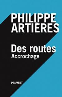 Des routes: Accrochage