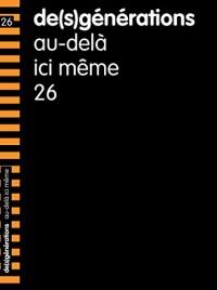 De(S)Generations N 26 ; au-delà Ici Meme