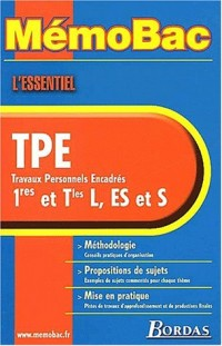MémoBac : L'essentiel TPE, travaux personnels encadrés, 1res et Tles L, ES et S