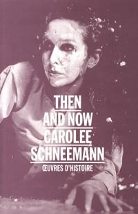Carolee Schneemann - Then and Now