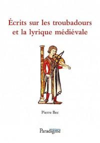 Ecrits Sur les Troubadours et la Lyrique Medievale