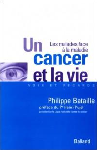 Un cancer et la vie : Les malades face à la maladie