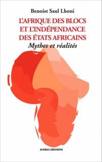 Afrique des blocs et l'indépendance des Etats africains