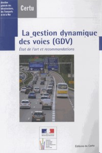 La Gestion Dynamique des Voies Gdv Etat de l'Art et Recommandations Dossiers Certu N  217