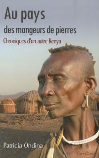 Au pays des mangeurs de pierres : Chroniques d'un autre Kenya
