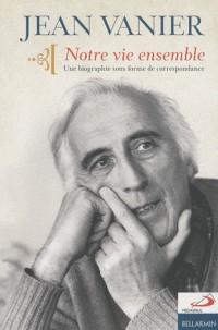 Jean Vanier Notre vie ensemble