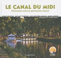 Le canal du midi: Patrimoine culturel, patrimoine naturel