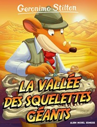 Geronimo Stilton, Tome 38 : La vallée des squelettes géants